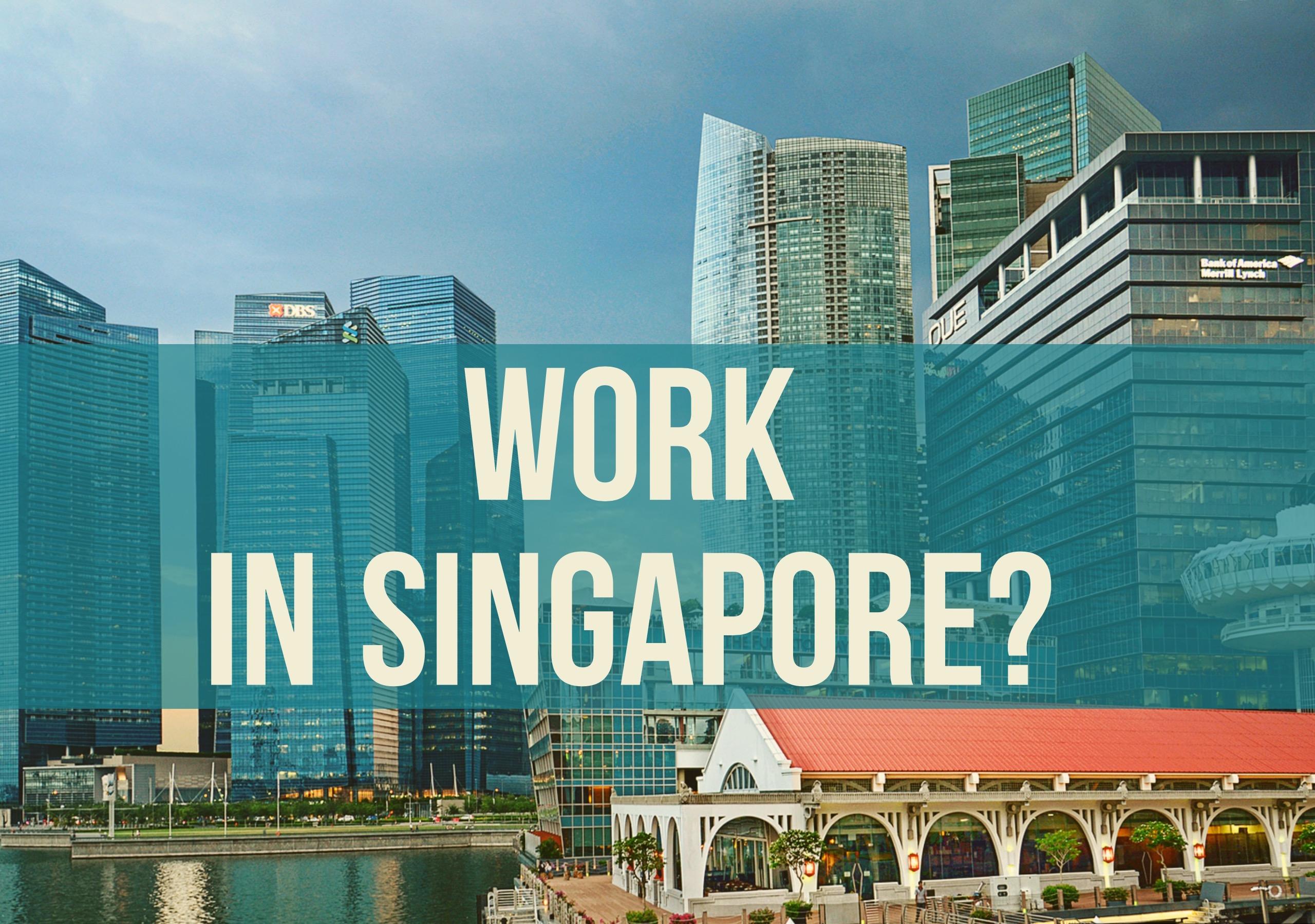 Lưu ý khi đi làm việc tại Singapore